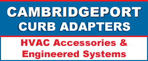Cambridgeport Curb Adapters HVAC Accessories & Engineered Systems